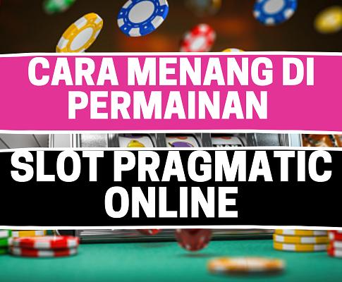 Banner Cara Menangdi PermainanSlot PragmaticOnline